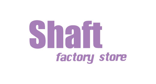 Shaft factory store